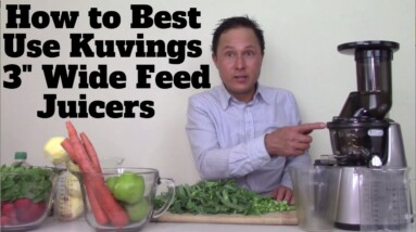 """How to Best Use the Kuvings Juicer & other 3"""" Wide Feed Chute Slow Juicers"""