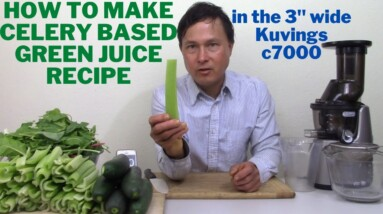 """How to Make Celery Green Juice Recipe in the Kuvings 3"""" Wide c7000 Juicer"""