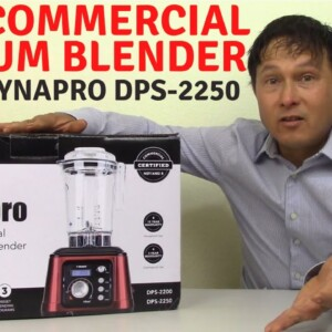 Best Commercial NSF Vacuum Blender: Dynapro DPS-2250 Review